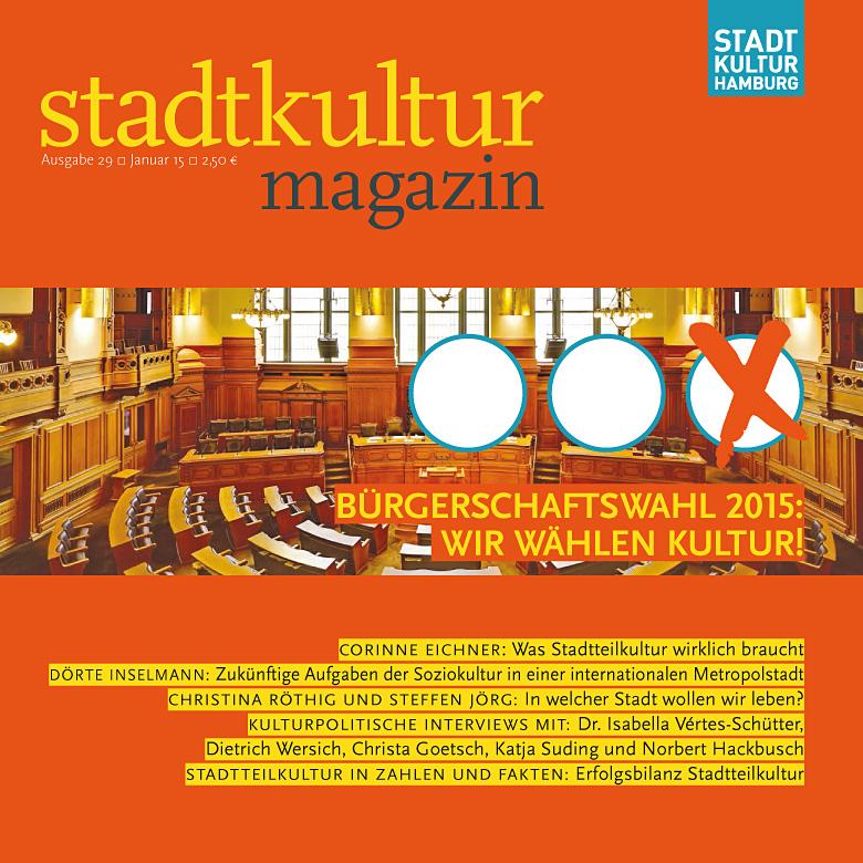 stadtkultur magazin Nr. 29: Bürgerschaftswahl 2015: Wir wählen Kultur!